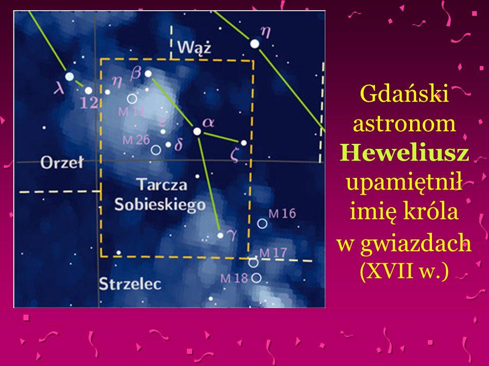 Gdański astronom Heweliusz upamiętnił imię króla w gwiazdach (XVII w.)