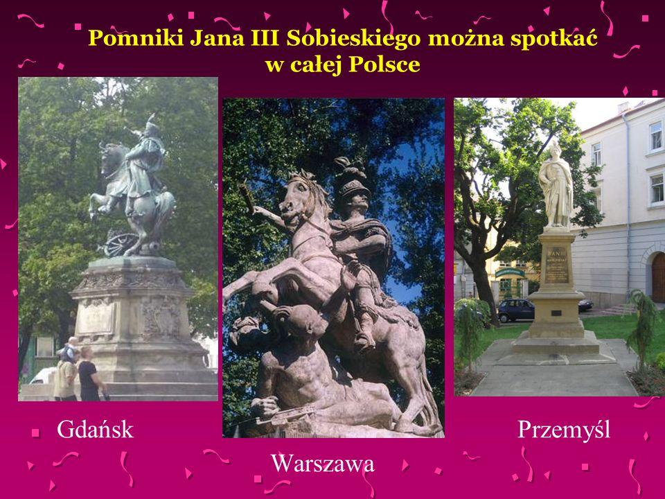 Pomniki Jana III Sobieskiego można spotkać w całej Polsce