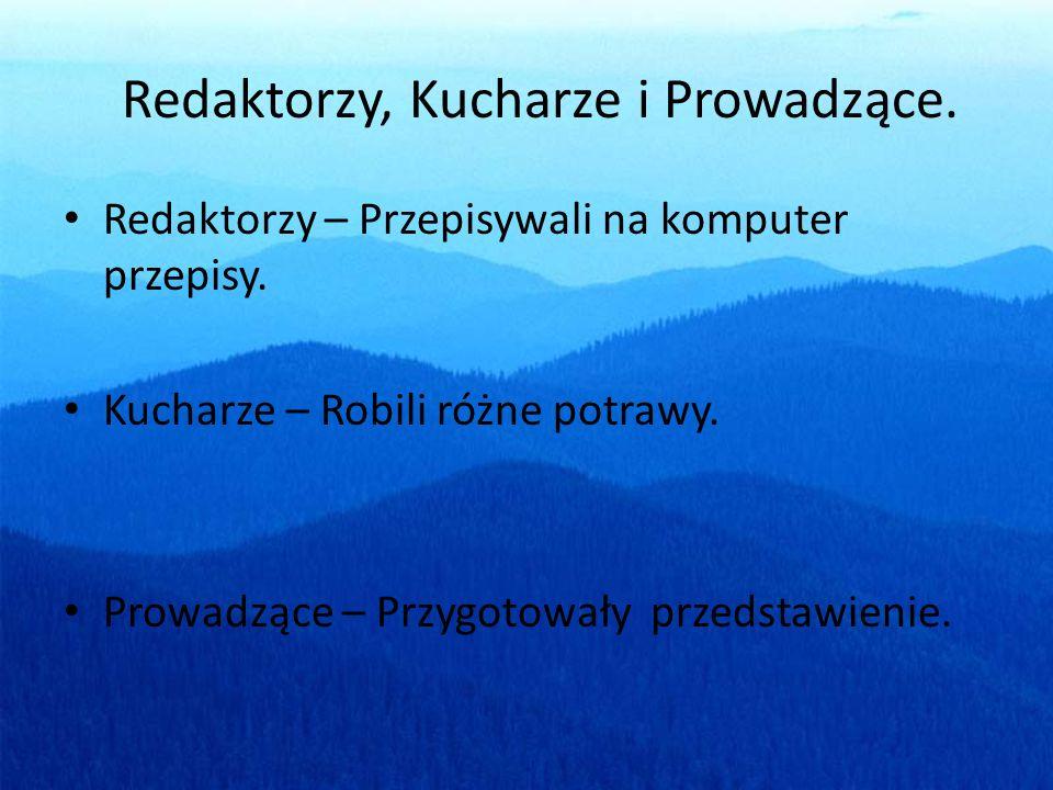 Redaktorzy, Kucharze i Prowadzące.