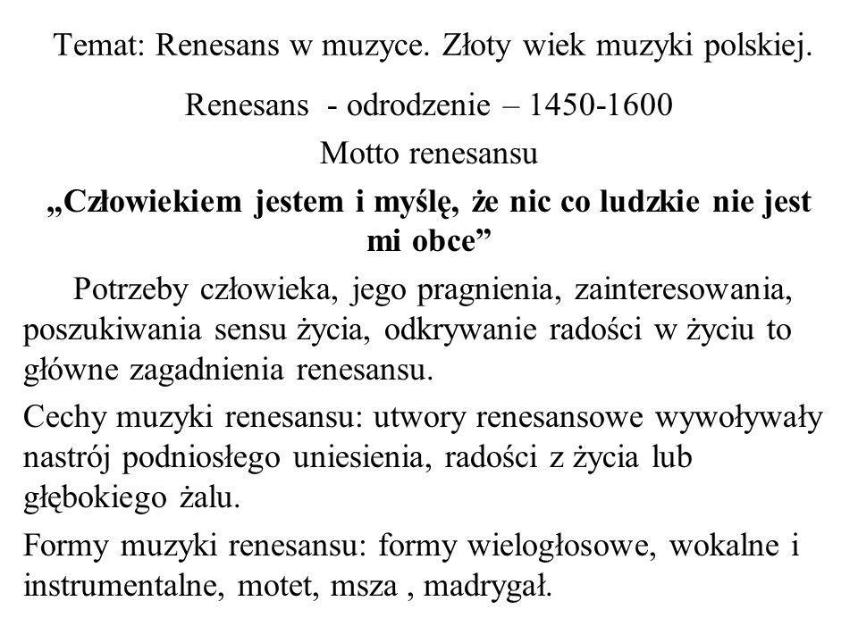 Temat: Renesans w muzyce. Złoty wiek muzyki polskiej.