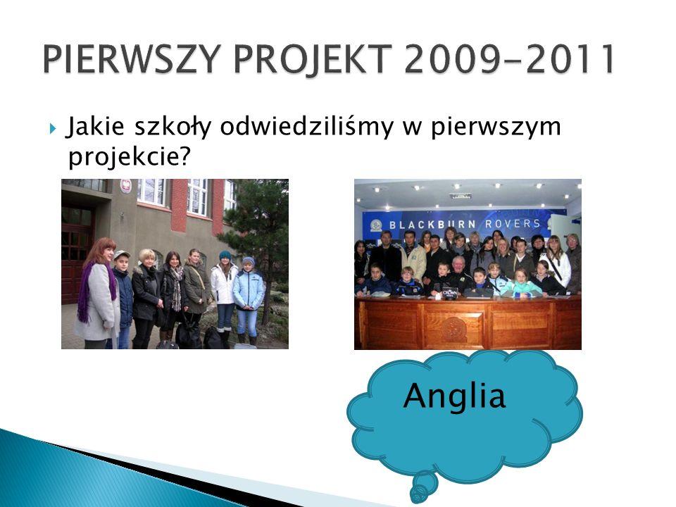 PIERWSZY PROJEKT 2009-2011 Anglia