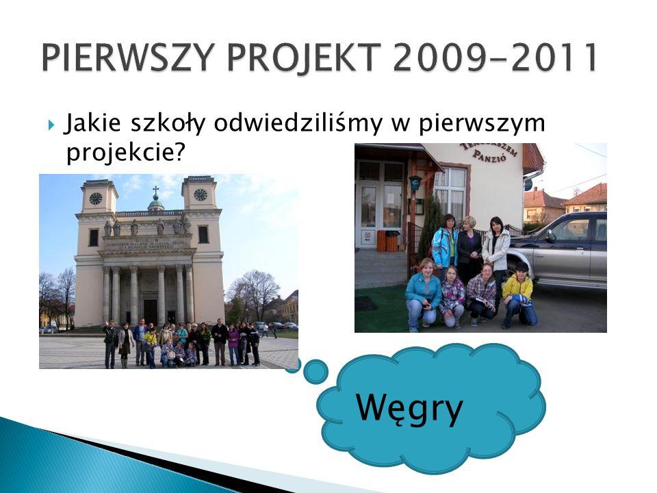 PIERWSZY PROJEKT 2009-2011 Węgry