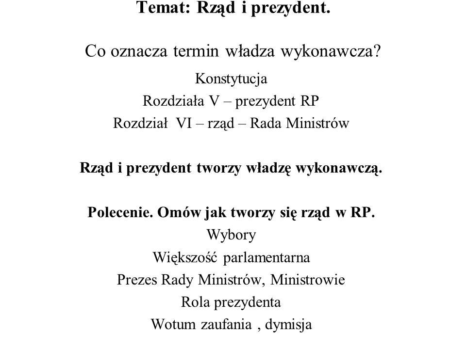 Temat: Rząd i prezydent. Co oznacza termin władza wykonawcza
