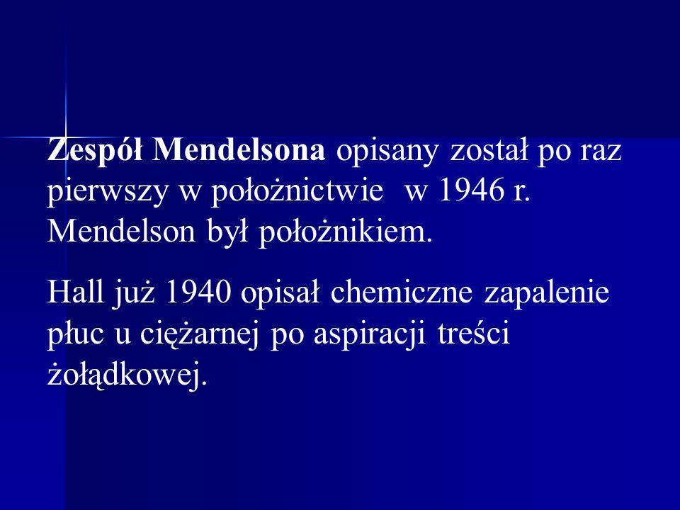 Zespół Mendelsona opisany został po raz pierwszy w położnictwie w 1946 r. Mendelson był położnikiem.