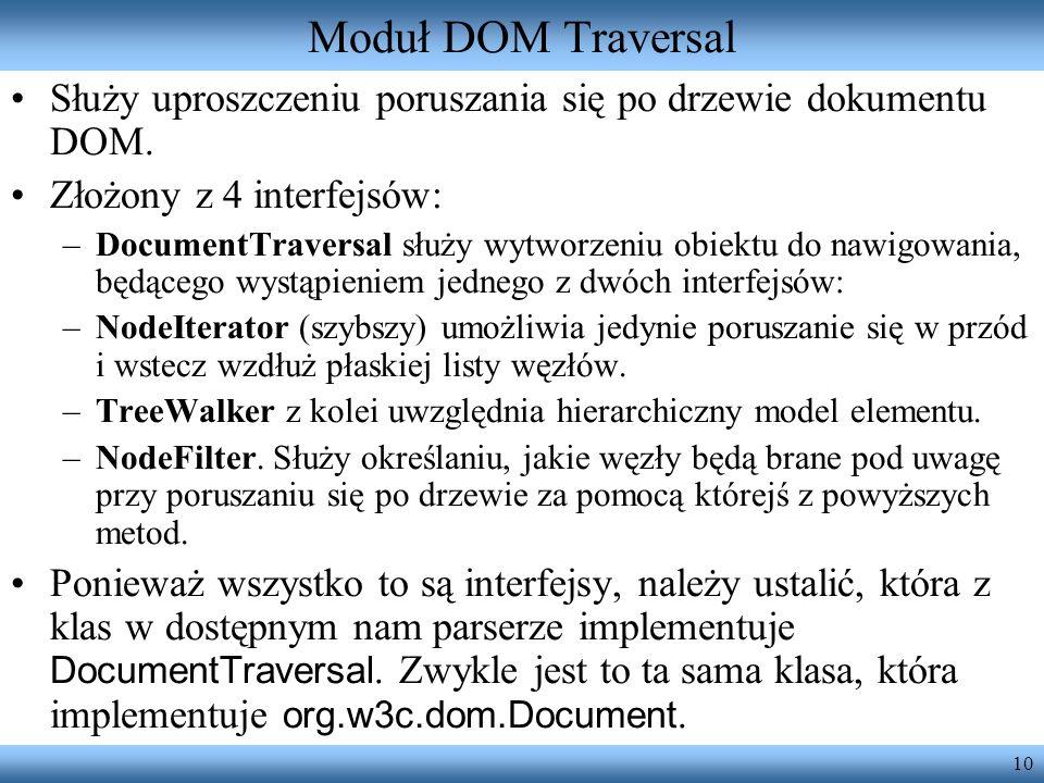 Moduł DOM Traversal Służy uproszczeniu poruszania się po drzewie dokumentu DOM. Złożony z 4 interfejsów: