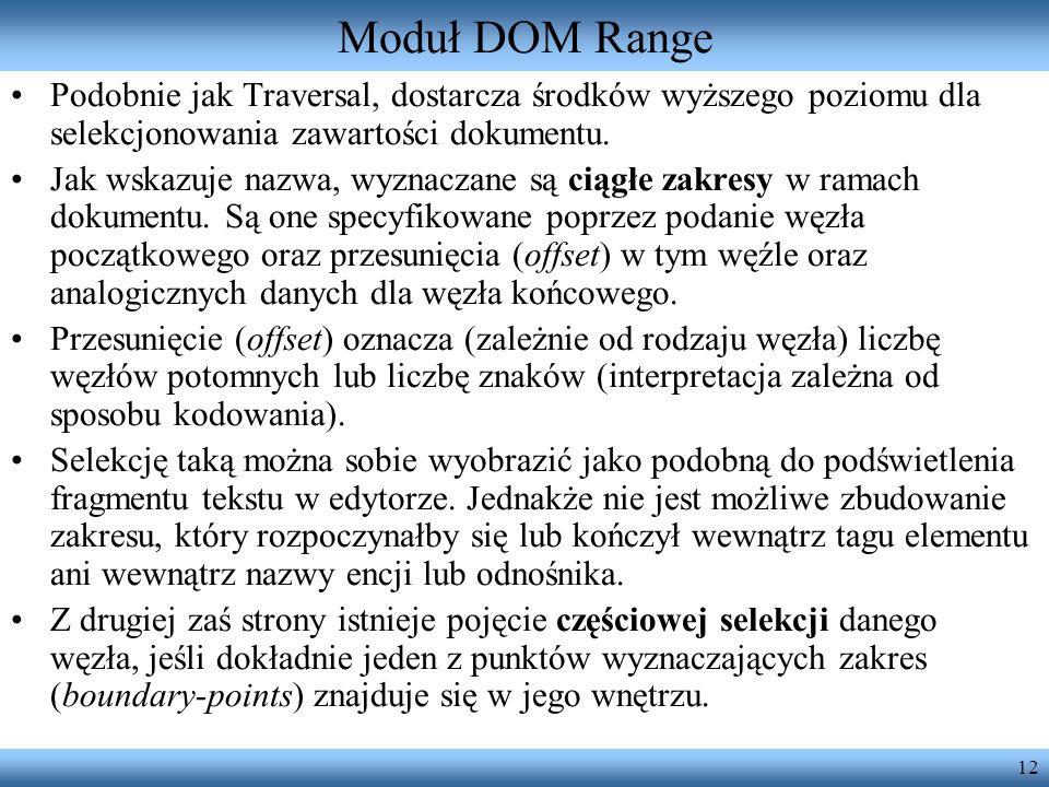 Moduł DOM Range Podobnie jak Traversal, dostarcza środków wyższego poziomu dla selekcjonowania zawartości dokumentu.