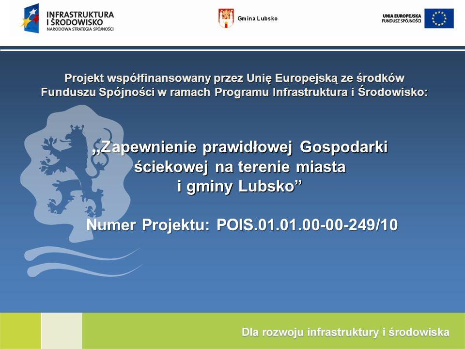 Projekt współfinansowany przez Unię Europejską ze środków Funduszu Spójności w ramach Programu Infrastruktura i Środowisko:
