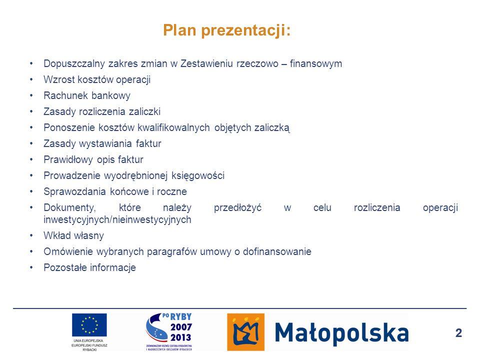 Plan prezentacji: Dopuszczalny zakres zmian w Zestawieniu rzeczowo – finansowym. Wzrost kosztów operacji.