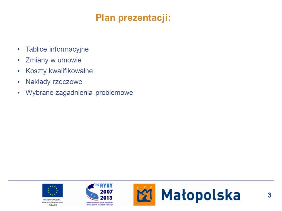 Plan prezentacji: Tablice informacyjne Zmiany w umowie