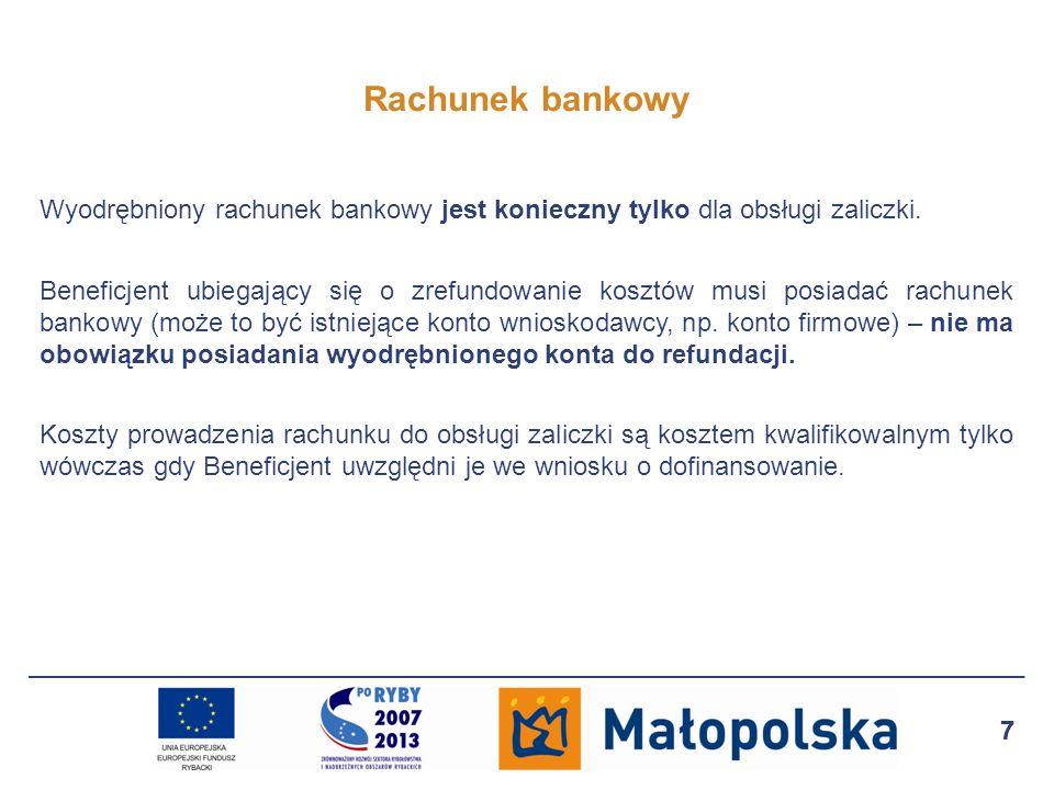 Rachunek bankowy Wyodrębniony rachunek bankowy jest konieczny tylko dla obsługi zaliczki.