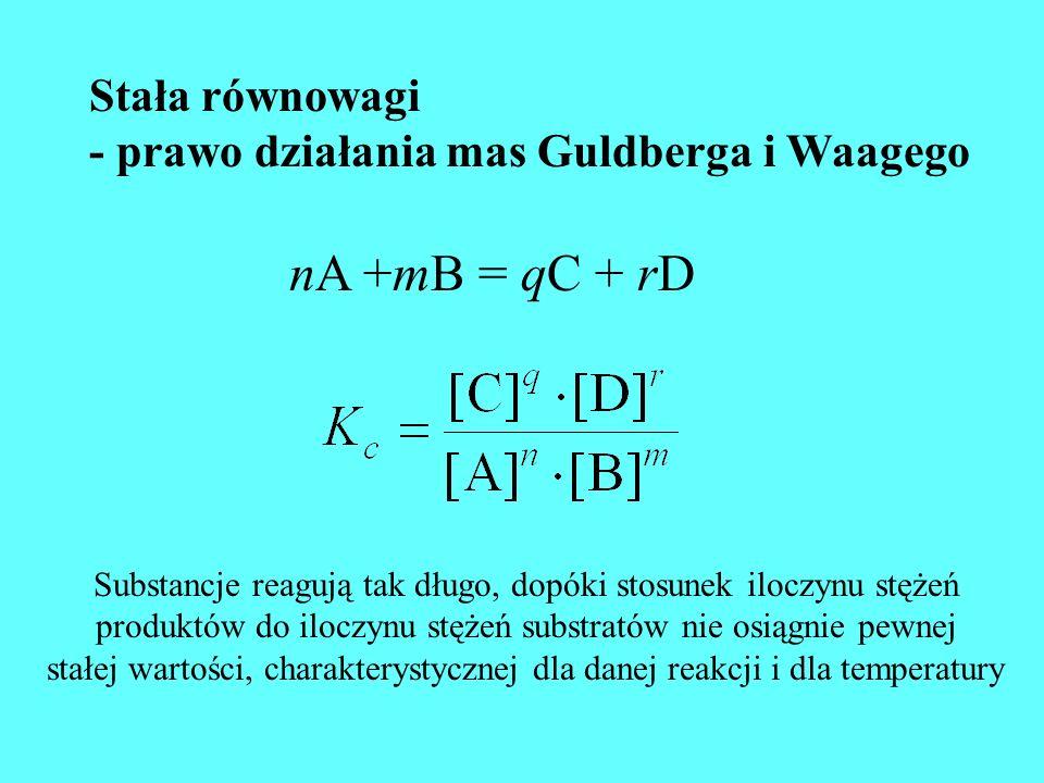 nA +mB = qC + rD Stała równowagi