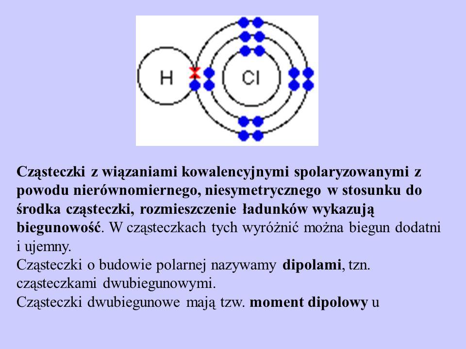 Cząsteczki z wiązaniami kowalencyjnymi spolaryzowanymi z powodu nierównomiernego, niesymetrycznego w stosunku do środka cząsteczki, rozmieszczenie ładunków wykazują biegunowość.