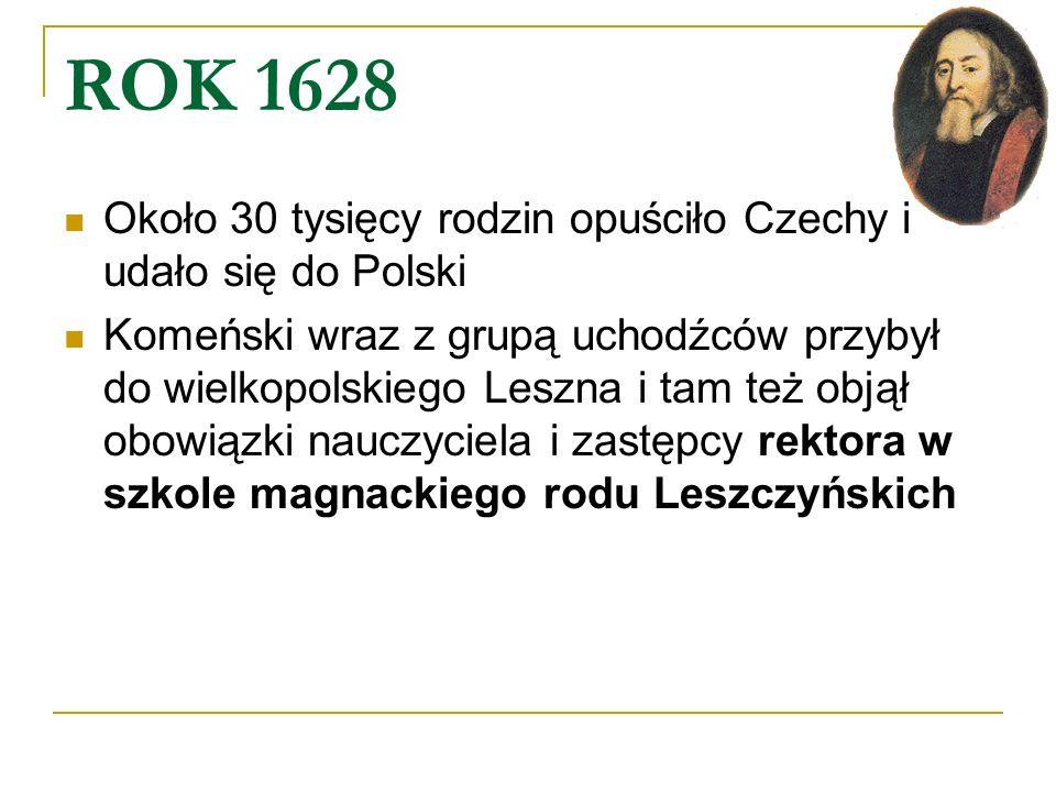 ROK 1628 Około 30 tysięcy rodzin opuściło Czechy i udało się do Polski
