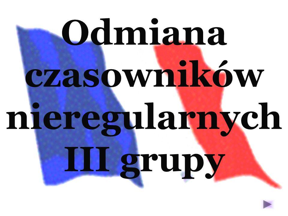 Odmiana czasowników nieregularnych III grupy
