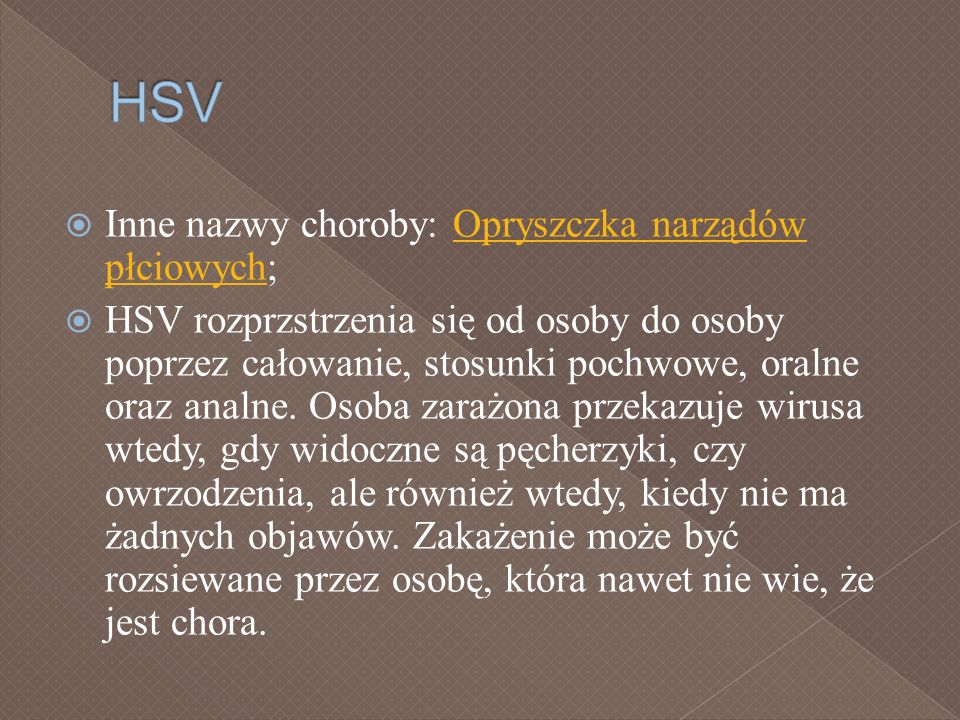 HSV Inne nazwy choroby: Opryszczka narządów płciowych;