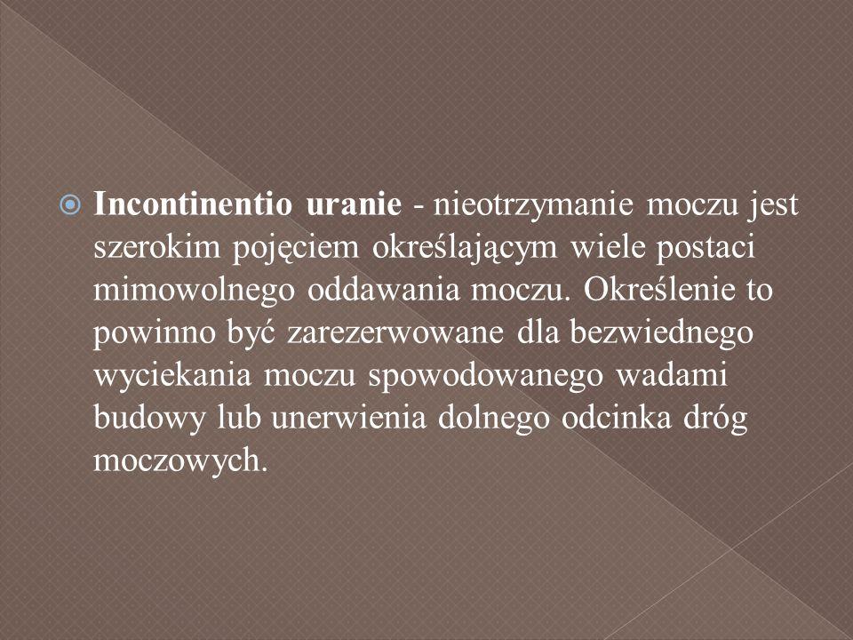 Incontinentio uranie - nieotrzymanie moczu jest szerokim pojęciem określającym wiele postaci mimowolnego oddawania moczu.