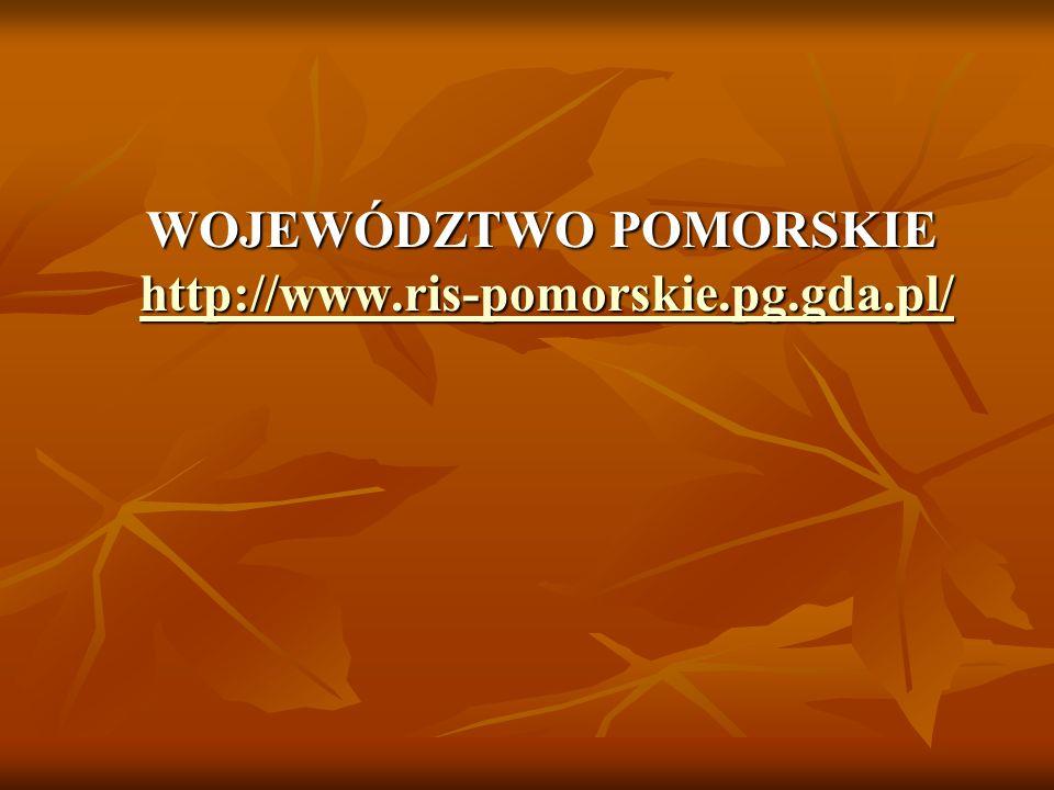 WOJEWÓDZTWO POMORSKIE http://www.ris-pomorskie.pg.gda.pl/