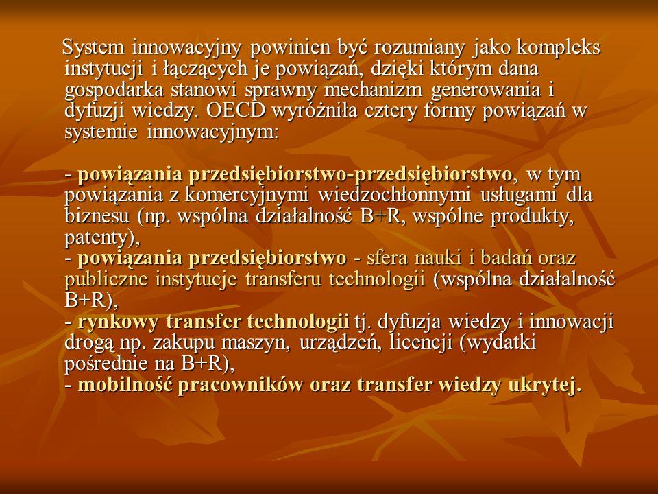 System innowacyjny powinien być rozumiany jako kompleks instytucji i łączących je powiązań, dzięki którym dana gospodarka stanowi sprawny mechanizm generowania i dyfuzji wiedzy.