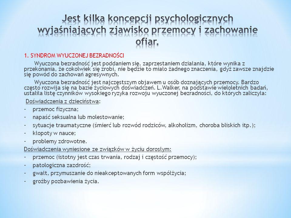 Jest kilka koncepcji psychologicznych wyjaśniających zjawisko przemocy i zachowanie ofiar.