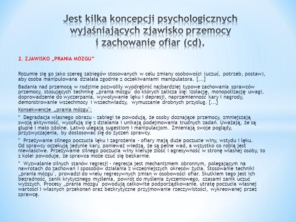 Jest kilka koncepcji psychologicznych wyjaśniających zjawisko przemocy i zachowanie ofiar (cd).