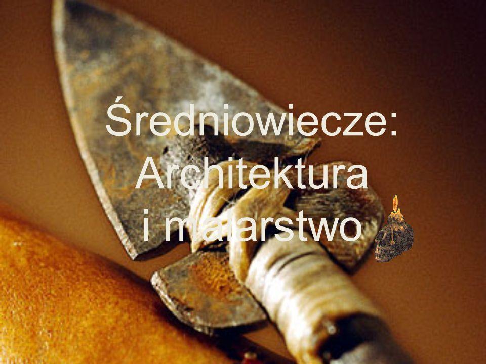 Średniowiecze: Architektura i malarstwo