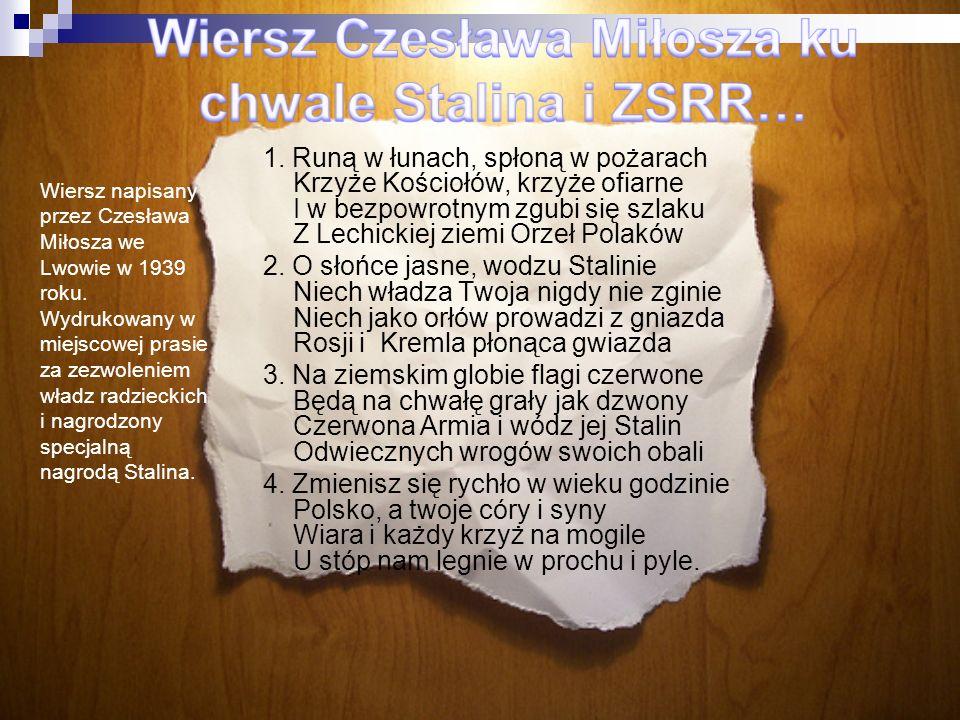 Wiersz Czesława Miłosza ku chwale Stalina i ZSRR…