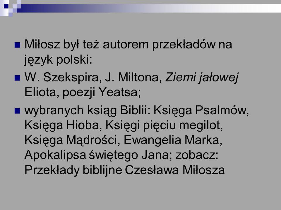 Miłosz był też autorem przekładów na język polski: