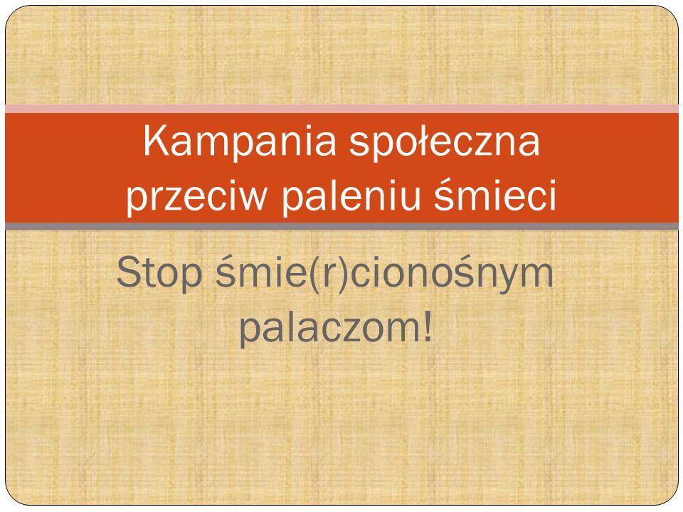 Kampania społeczna przeciw paleniu śmieci
