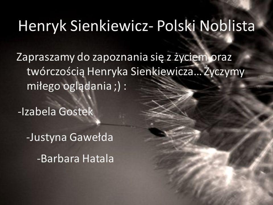 Henryk Sienkiewicz- Polski Noblista