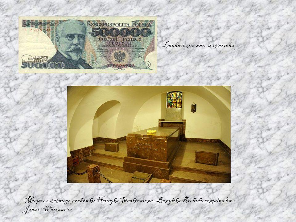 Banknot 500 000,- z 1990 roku Miejsce ostatniego pochówku Henryka Sienkiewicza- Bazylika Archidiecezjalna św.