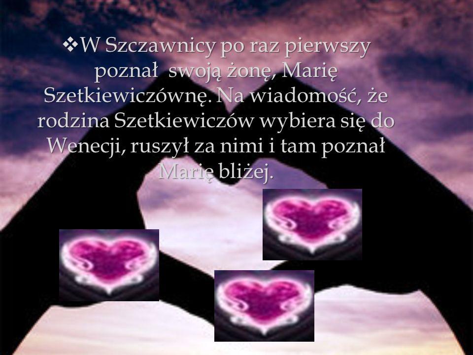 W Szczawnicy po raz pierwszy poznał swoją żonę, Marię Szetkiewiczównę