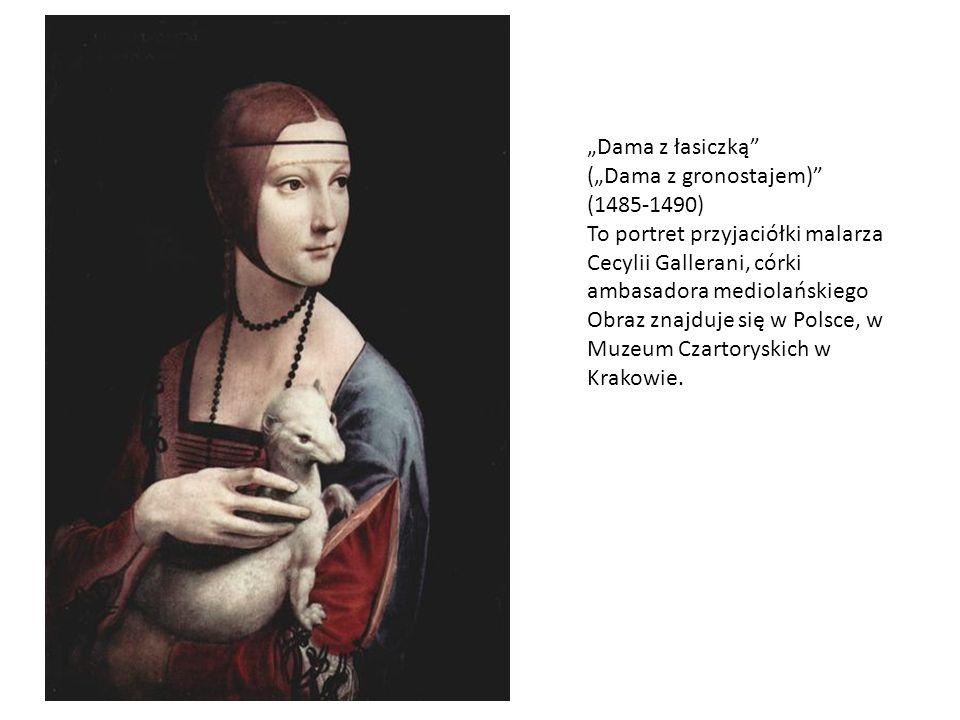 """""""Dama z łasiczką (""""Dama z gronostajem) (1485-1490) To portret przyjaciółki malarza Cecylii Gallerani, córki ambasadora mediolańskiego."""