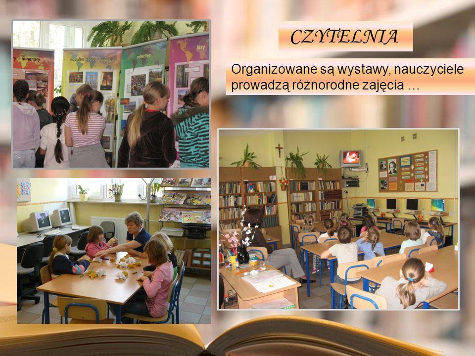 CZYTELNIA Organizowane są wystawy, nauczyciele prowadzą różnorodne zajęcia …