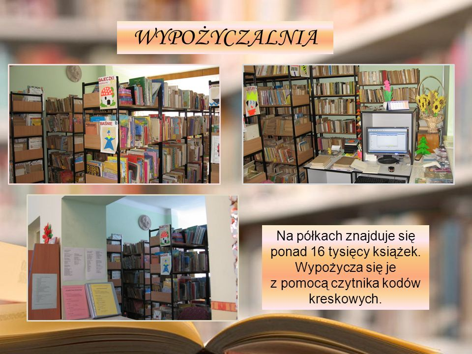 WYPOŻYCZALNIA Na półkach znajduje się ponad 16 tysięcy książek.