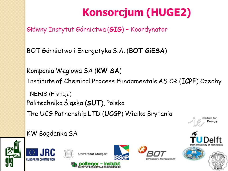 Konsorcjum (HUGE2) Główny Instytut Górnictwa (GIG) – Koordynator