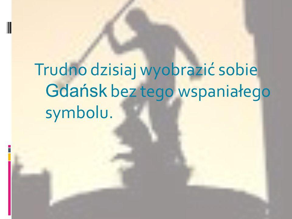 Trudno dzisiaj wyobrazić sobie Gdańsk bez tego wspaniałego symbolu.