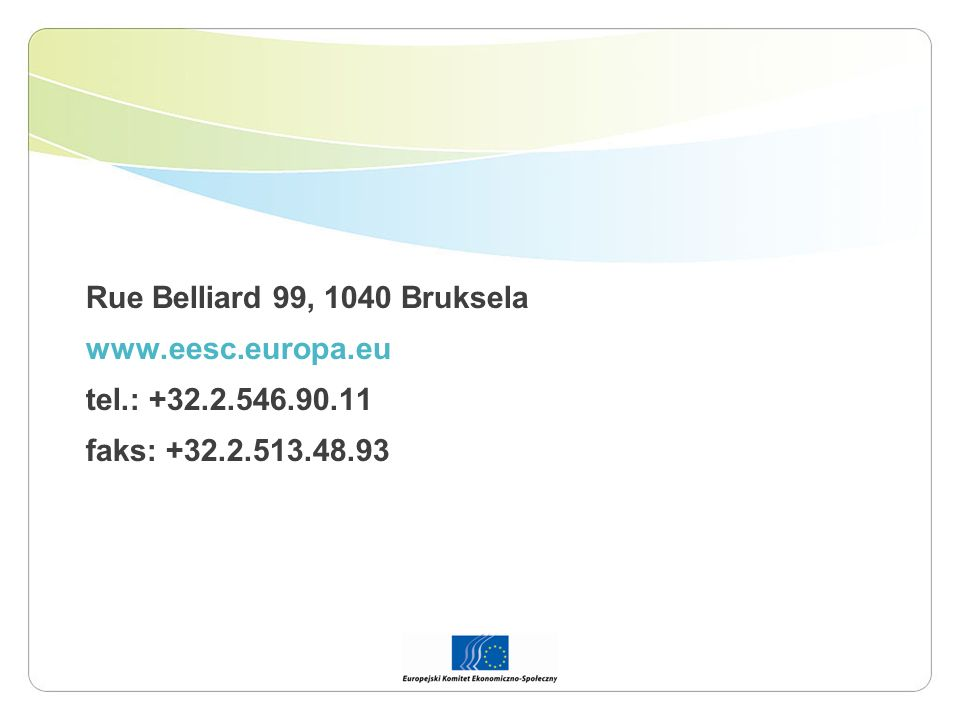 Rue Belliard 99, 1040 Bruksela www.eesc.europa.eu tel.: +32.2.546.90.11 faks: +32.2.513.48.93