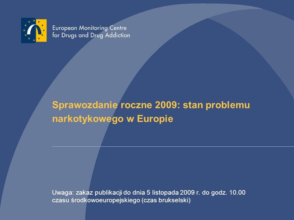 Sprawozdanie roczne 2009: stan problemu narkotykowego w Europie