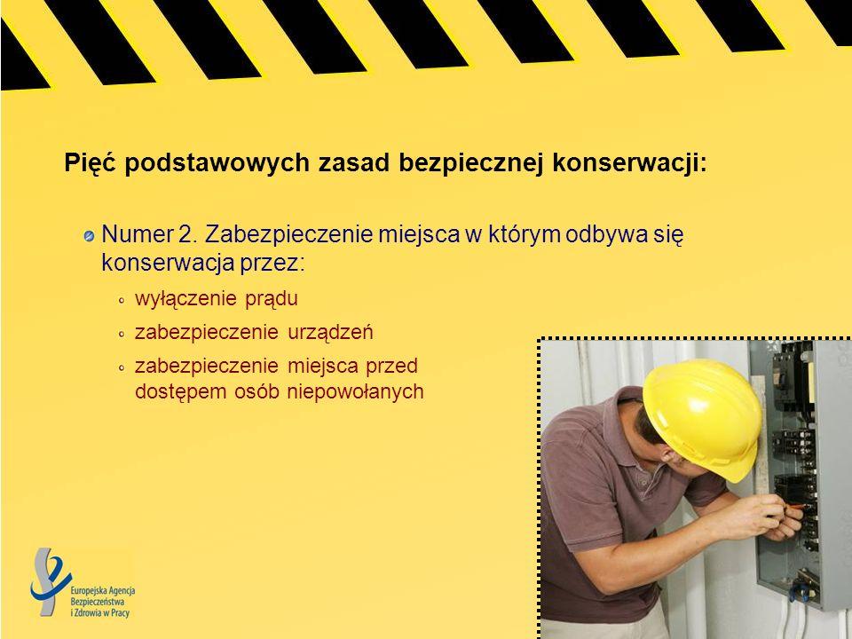 Pięć podstawowych zasad bezpiecznej konserwacji: