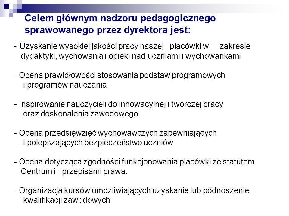 Celem głównym nadzoru pedagogicznego sprawowanego przez dyrektora jest: