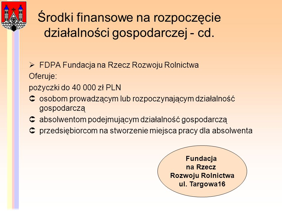 Środki finansowe na rozpoczęcie działalności gospodarczej - cd.