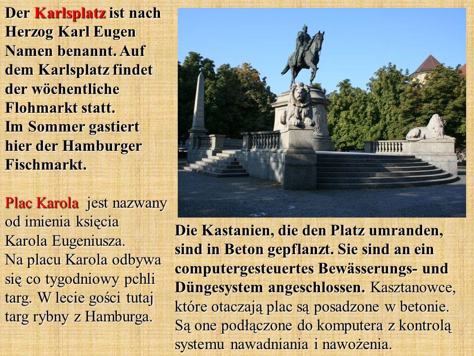 Der Karlsplatz ist nach Herzog Karl Eugen Namen benannt