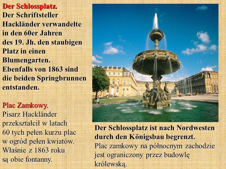 Der Schlossplatz. Der Schriftsteller Hackländer verwandelte in den 60er Jahren des 19. Jh. den staubigen Platz in einen Blumengarten. Ebenfalls von 1863 sind die beiden Springbrunnen entstanden. Plac Zamkowy. Pisarz Hackländer przekształcił w latach 60 tych pełen kurzu plac w ogród pełen kwiatów. Właśnie z 1863 roku są obie fontanny.