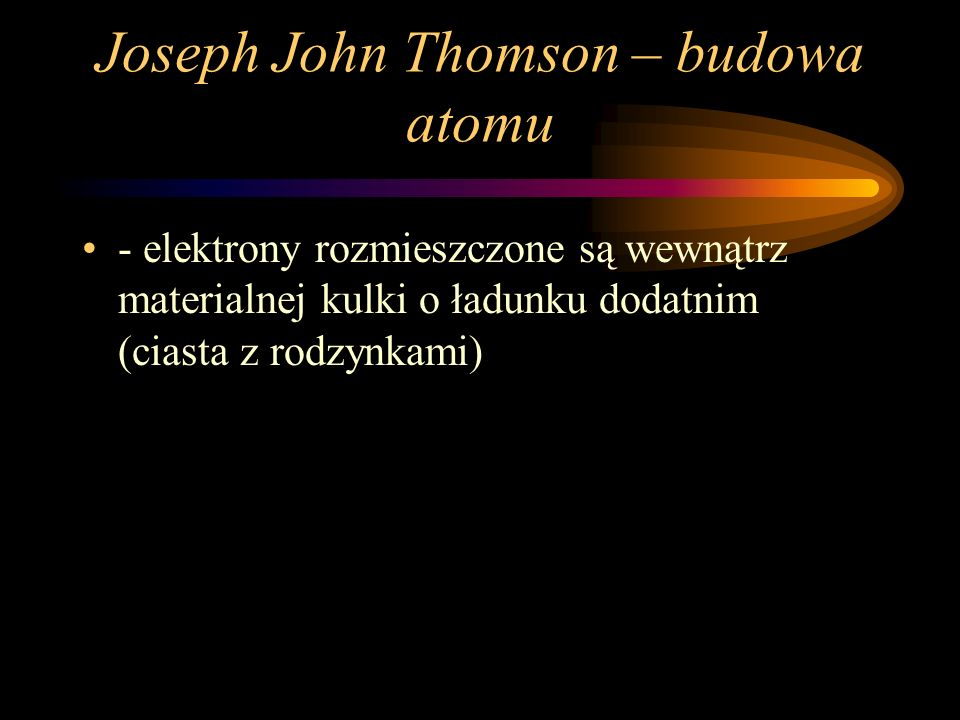 Joseph John Thomson – budowa atomu