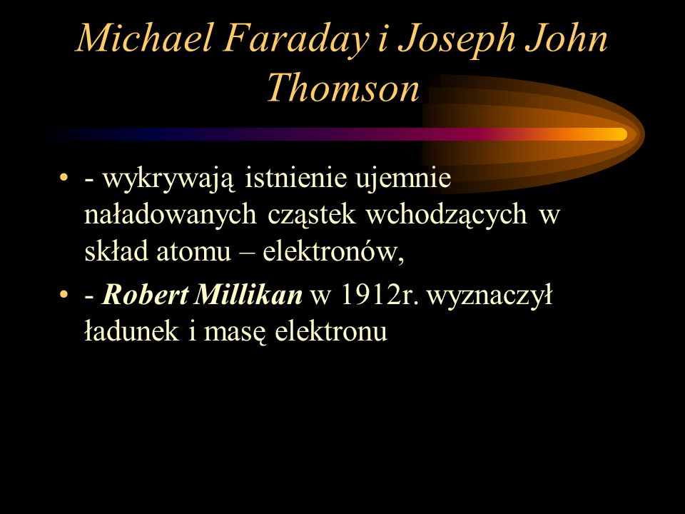 Michael Faraday i Joseph John Thomson