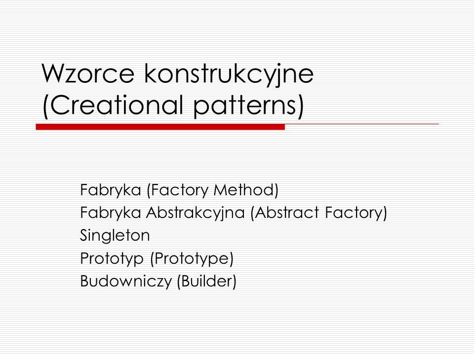 Wzorce konstrukcyjne (Creational patterns)