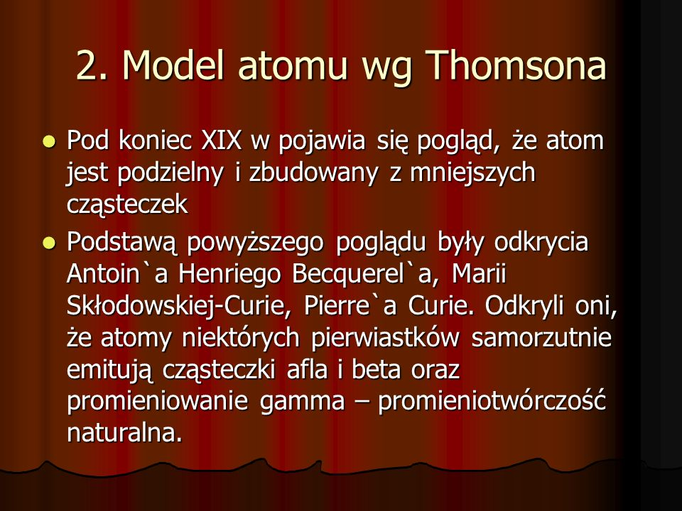 2. Model atomu wg Thomsona