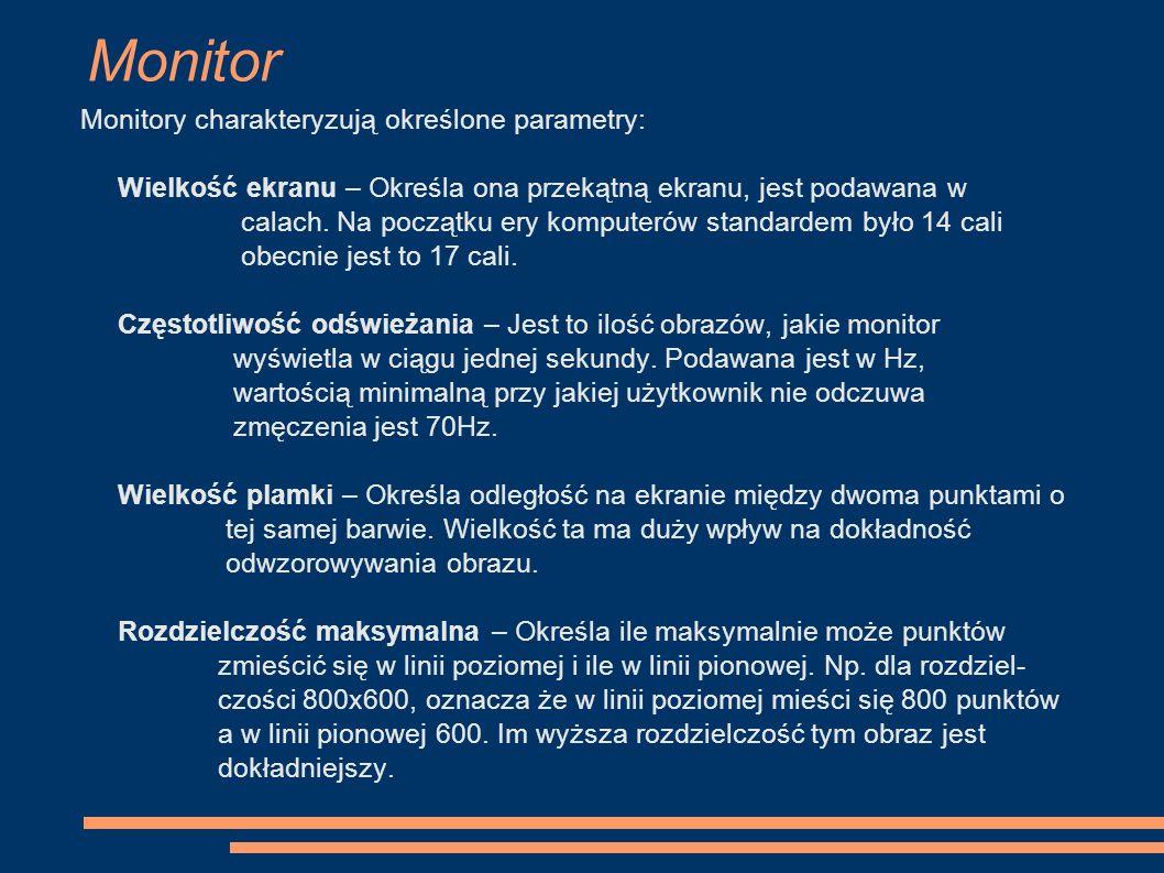 Monitor Monitory charakteryzują określone parametry: