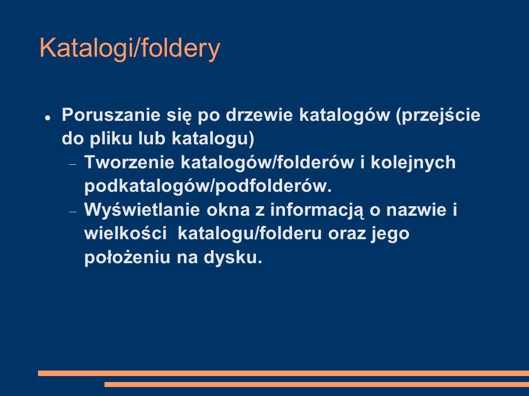 Katalogi/foldery Poruszanie się po drzewie katalogów (przejście do pliku lub katalogu)