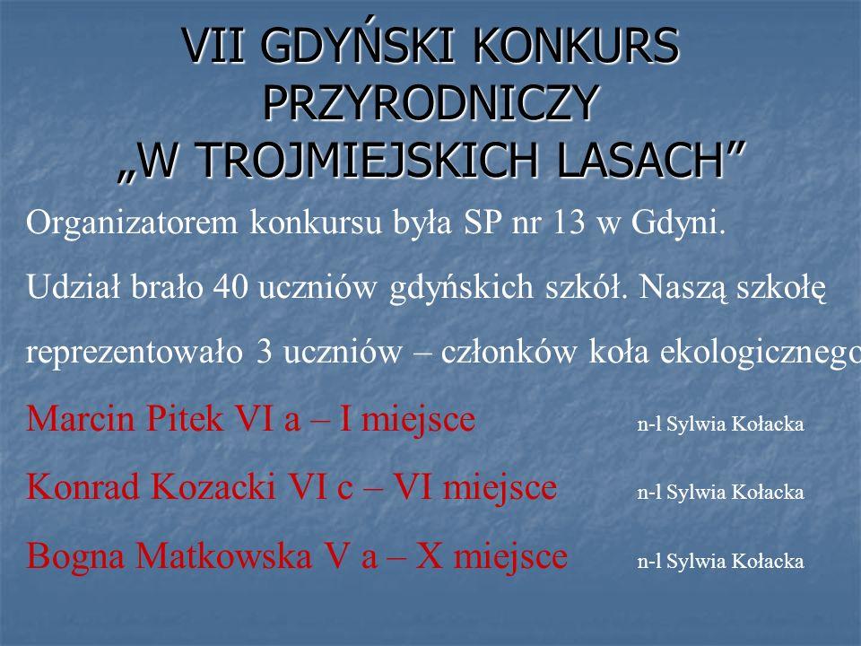 """VII GDYŃSKI KONKURS PRZYRODNICZY """"W TROJMIEJSKICH LASACH"""